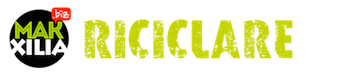 Riciclare.biz - MakXilia.it